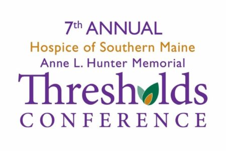 Hospice of Southern Maine Thresholds Community Health Forum @ Sam L. Cohen Center |  |  |