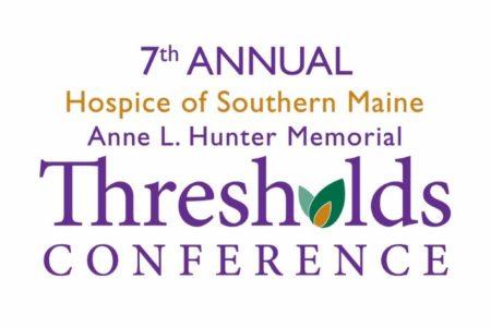 Hospice of Southern Maine Thresholds Community Health Forum @ Nasson Community Center   Sanford   Maine   United States