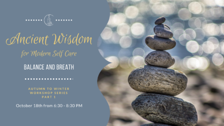 Ancient Wisdom for Modern Self Care Workshop - Balance and Breath @ Jade Integrated Health (Portland) | Portland | Maine | United States