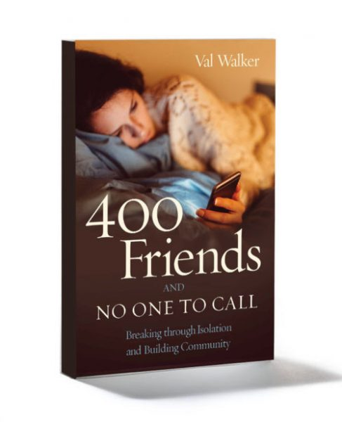 Cover of Val Walker's book 400 Friends and No One to Call